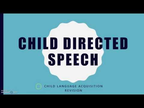 CHILD LANGUAGE ACQUISITION: Child Directed Speech