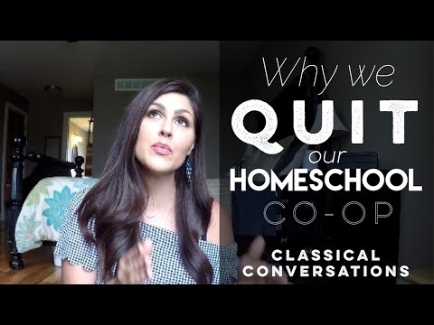 Why we QUIT our Homeschool Coop  Quitting Classical Conversations