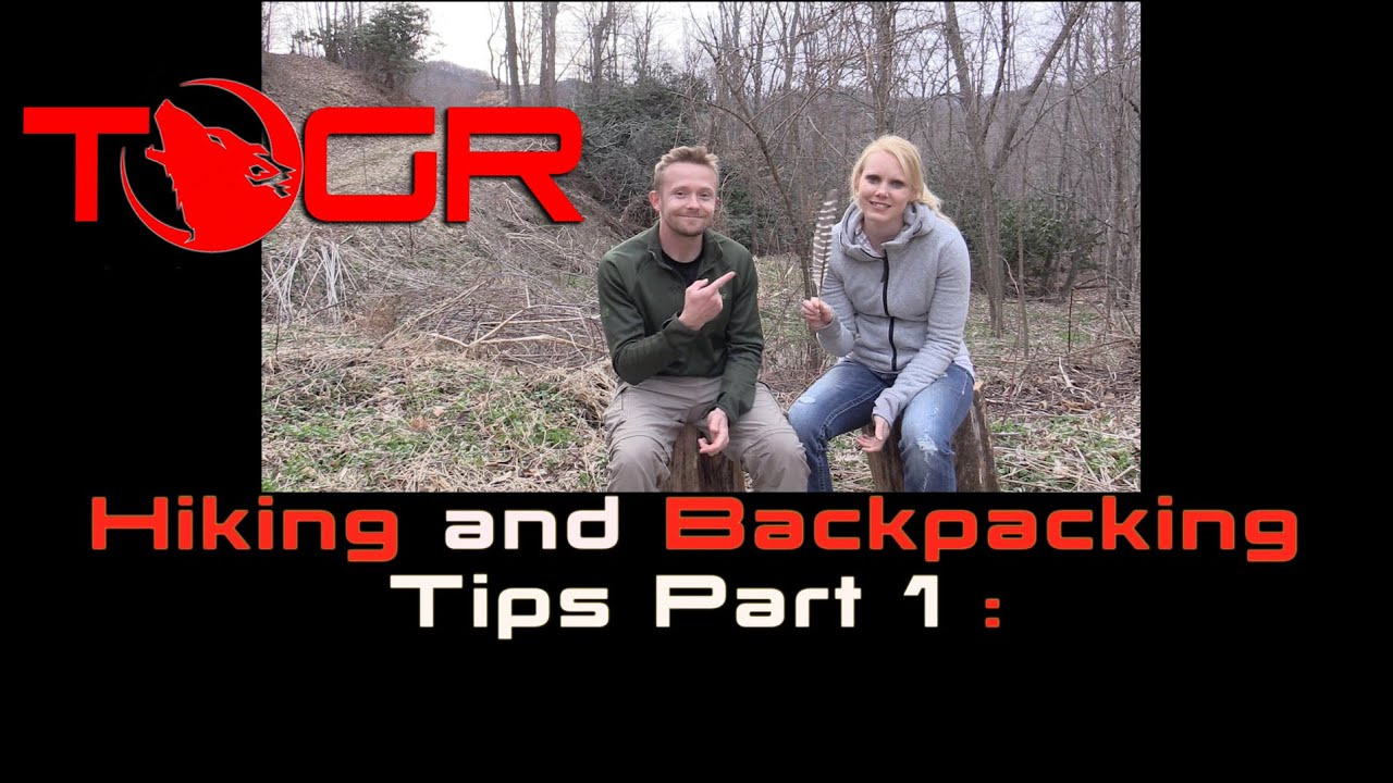 Hiking and Backpacking Tips Part 1 The Outdoor Gear Review