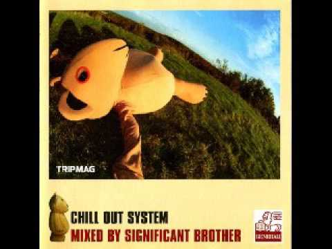 Tripmag - Significant Brother ‎– Chill Out System
