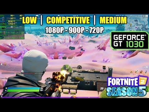GT 1030   Fortnite - Chapter 2 / Season 5 - 1080p, 900p, 720p