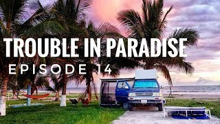 What It's Really Like to Travel Overland Full-Time:Trouble in Paradise (Travel Vlog) Ep.14