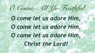 O Come, All Ye Faithful (Presbyterian Hymnal #145)