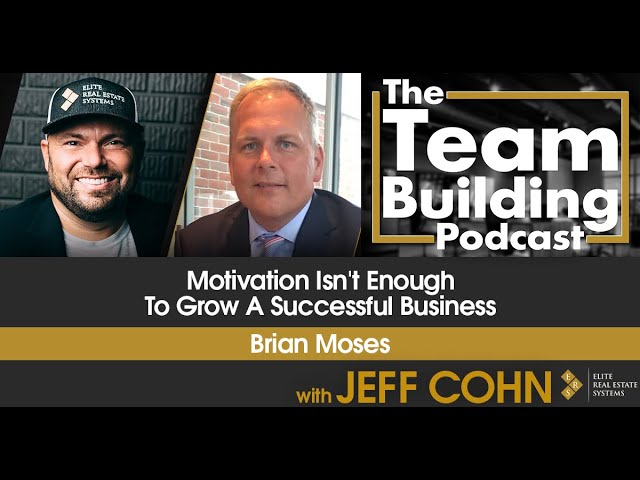 Motivation Isn't Enough To Grow A Successful Business w/Brian Moses