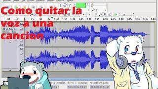 Como quitar la voz a una canción
