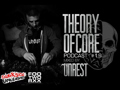 Theory Of Core - Podcast #19 Mixed By Unrest