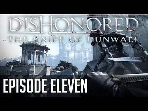 DISHONORED: Knife of Dunwall #11 I'M TOO SCARY |