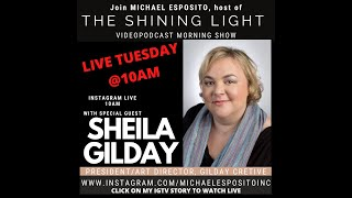Sheila Gilday - The Shining Light VideoPodcast Morning Show