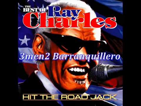 HIT THE ROAD JACK (MONO MONO) RAY CHARLES