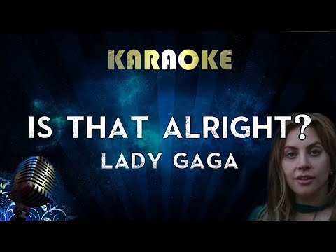 Lady Gaga - Is That Alright? (Karaoke Instrumental) A Star Is Born