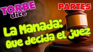La Manada: Que decida el juez PARTE 5