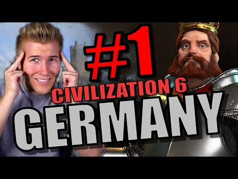 Civilization 6 Gameplay - Germany [Civ 6 Let's Play] Part 1 | City State Domination Strategy!