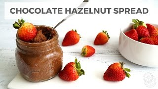 Homemade Nutella: Chocolate Hazelnut Spread | Healthy Grocery Girl Cooking Show