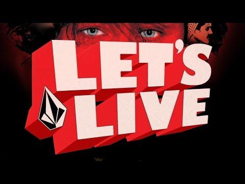Volcom Stone Presents: Let's Live
