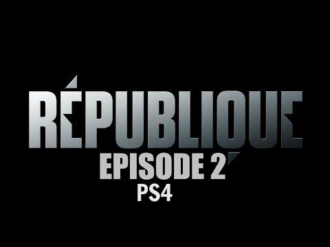 REPUBLIQUE PS4 - EPISODE 2
