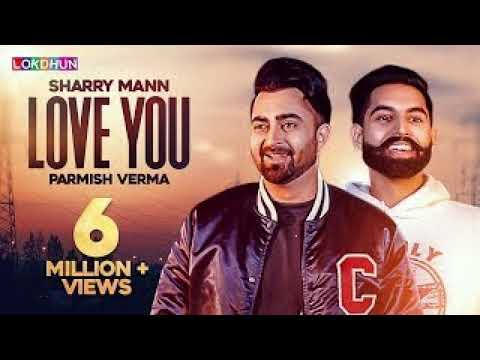 Sharry Mann - Love You (Full Video Song)...