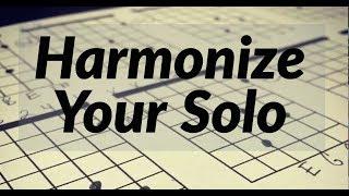 Harmonize Your Solo Part 1