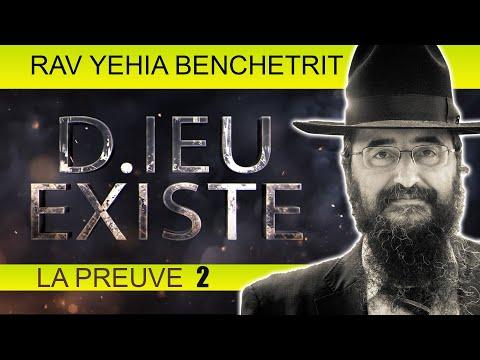 D IEU EXISTE, LA PREUVE 2 - Rav Yehia Benchetrit