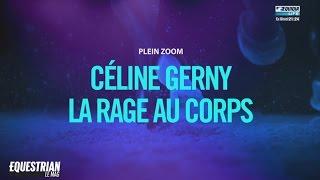 Equestrian Le Mag 30/05 - Céline Gerny : la rage au corps