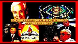 DAVID JEREMIAH EXPOSED- MYSTICISM  FREEMASON CATHOLIC