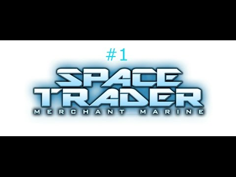 Space Trader: Merchant Marine |Tutorial And Chapter 1| (Part 1)