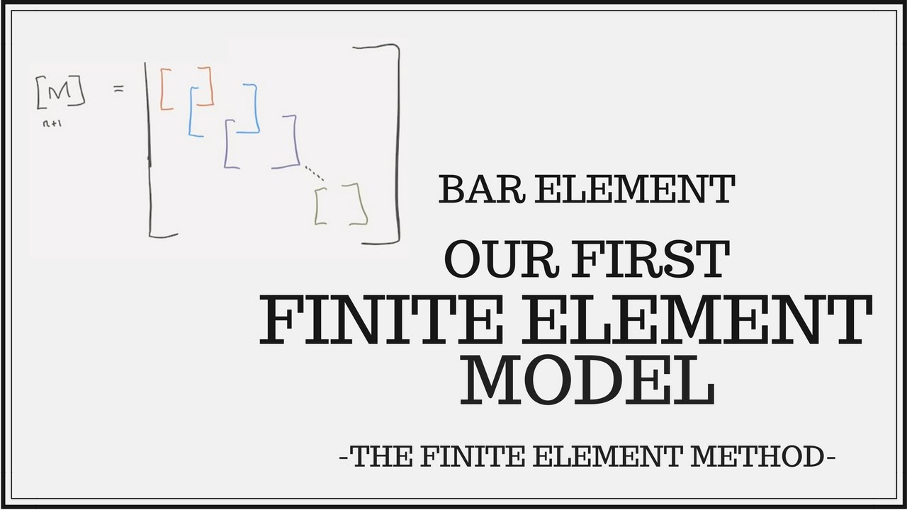 Bar Finite Element - Building Our First Finite Element Model