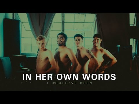 """In Her Own Words """"I Could've Been"""" (Official Music Video)"""