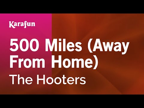 Karaoke 500 Miles (Away From Home) - The Hooters *