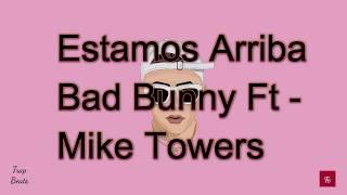 Estamos Arriba (Letra) - Bad Bunny X Myke Towers