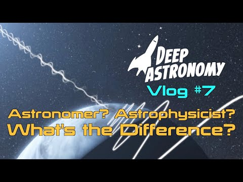 What's the Difference Between an Astronomer and an Astrophys
