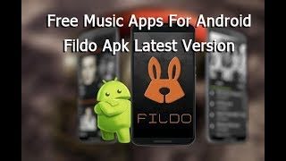 Fildo Apk Latest Version 2020 - Free Music Apps For Android