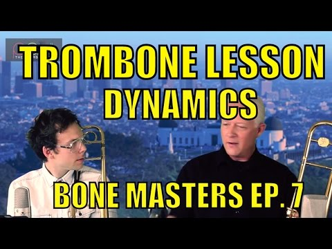 Trombone Lessons: Dynamics - Bone Masters: Ep. 7 - Andy Martin - Master Class