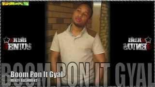 Mikey Bashment - Boom Pon It Gyal - July 2012