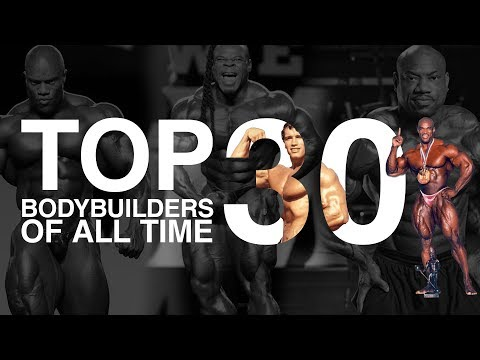 Top 30 Bodybuilders Of All Time