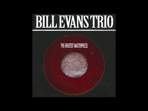 Bill Evans Trio - The Greatest Masterpieces - Jazz Music