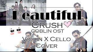 vuclip BEAUTIFUL - Crush [GOBLIN (도깨비) OST Part 4] (Violin X Cello Cover)