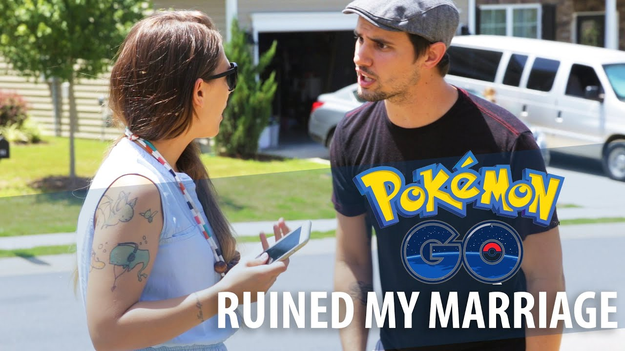 d5263633134d4 HOW POKEMON GO DESTROYED MY MARRIAGE - YouTube