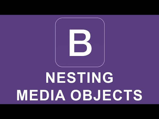 Bootstrap 4 Tutorial 10 - Nesting Media Objects