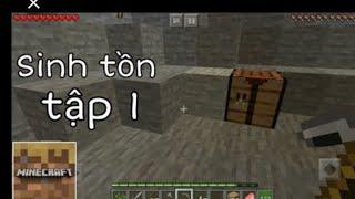 Minecraft trial sinh tồn tập 1
