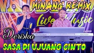 Download Lagu DERISKA - SASA DI UJUANG CINTO ( Cover ) MINANG REMIX TERBARU 2020MIN mp3
