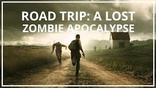 Road Trip: a Lost Open Ended Zombie Apocalypse Adventure | Unseen64 Ft. Sam Bam