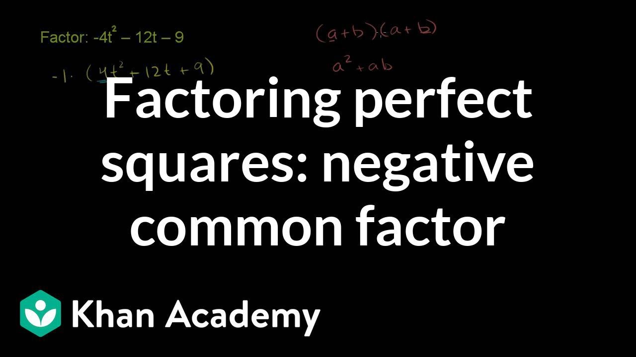 Factoring Perfect Squares: Negativemon Factor (video)  Khan Academy