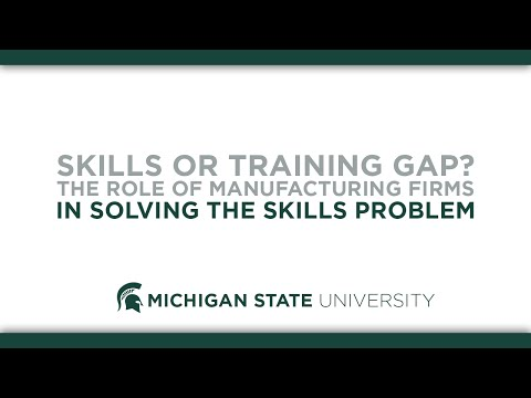 Skills or Training Gap? The Role of Manufacturing Firms in Solving the Skills Problem
