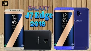Samsung Galaxy J7 Edge 2018 Concept, Phone Specifications, Price, Launch Date - Edge to Edge Display