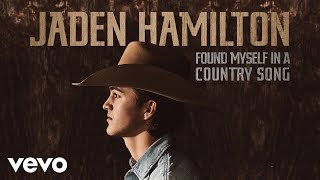 Jaden Hamilton Found Myself In A Country Song