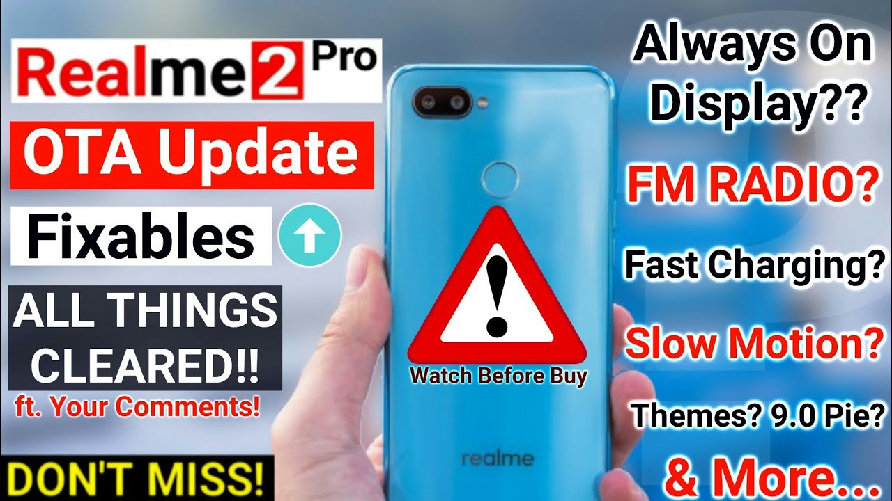 REALME 2 PRO SOFTWARE UPDATE FIXABLES- Ambient Display? Themes? FM? Camera, Slow Motion, Fast Charge #1