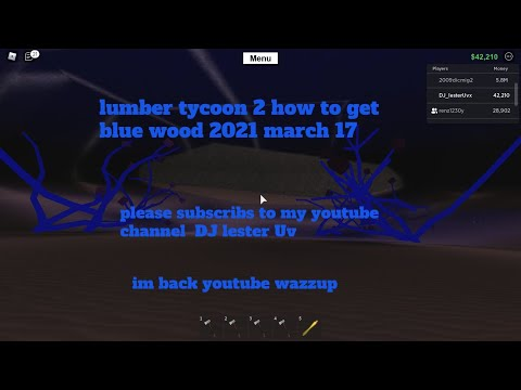 roblox:how to get blue wood map Lumber Tycoon 2 june 10 2017