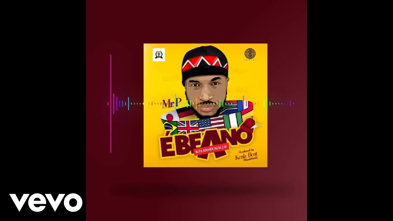 Mr  P - Ebeano (Internationally) (Audio)