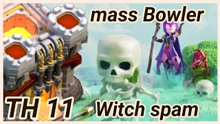 TH 11 vs TH 11| Mass Bowler Witch Spam | wall wrecker | 3 Star War Attack | clash of clans COC 2018