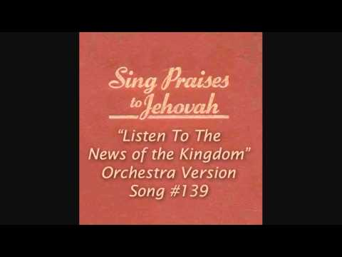"#139 ""Listen to the News of the Kingdom"" (Orchestra) Sing Praises to Jehovah"
